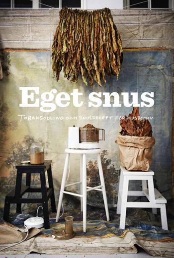 Boken Eget snus : Tobaksodling och snusrecept för husbehov
